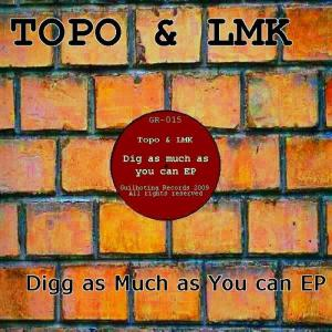 Topo & LMK-Digg as much as you can